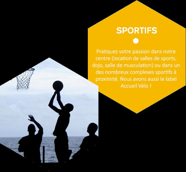 Pratiquez votre passion dans notre centre (location de salles de sports, dojo, salle de musculation) ou dans un des nombreux complexes sportifs à proximité. Nous avons aussi le label Accueil Vélo !